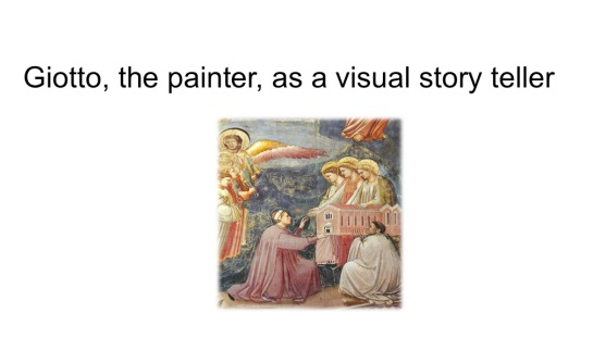 Giotto, the painter, as visual story teller